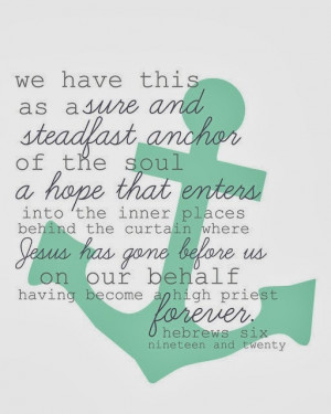 ... anchor for our souls. It leads us through the curtain into God's