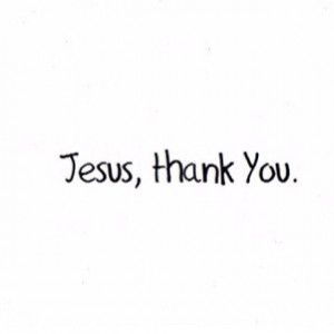 Jesus thank you