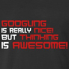 googling thinking awesome funny geek lines quotes t shirts designed by ...