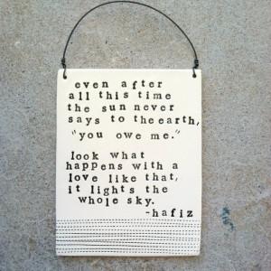 Hafiz Quotes Stay Close Order plaque hafiz quote.