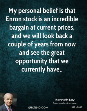 My personal belief is that Enron stock is an incredible bargain at ...