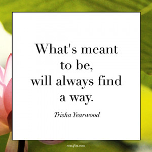 Trisha Yearwood Quote About Letting Go - What's meant to be, will ...