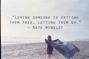 ... quotes loving someone is setting them free Life Quotes | Loving