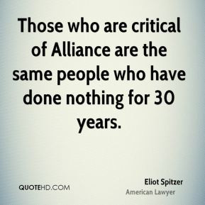 Eliot Spitzer - Those who are critical of Alliance are the same people ...