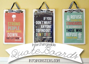 Inspirational {Interchangeable} Quote Boards at my3monsters.com