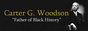 Dr. Carter G. Woodson, Father of Black History