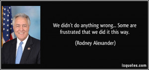 We didn't do anything wrong... Some are frustrated that we did it this ...