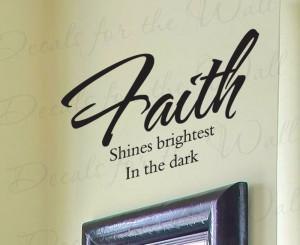 Faith Shines Brightest in the Dark Religious Wall Decal Quote