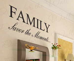 Family Savor the Moments Wall Decal Quote