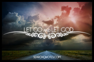 Learn To Let Go And Trust In God