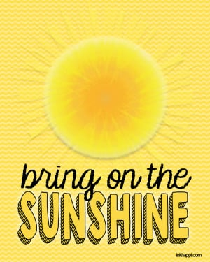 Happy Sunshine Quotes bring on the sunshine>>