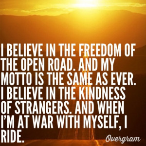 believe in the kindness of strangers and when i m at war with myself i ...