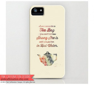 Strong Woman & Tea Quote iPhone Case / Cover / Inspirational Quote ...