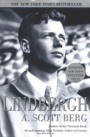 Lindbergh by A. Scott Berg. $11.99. Publication: September 1, 1999 ...