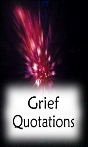 ... Pictures grief quotes and sayings famous vicki harrison grief quotes