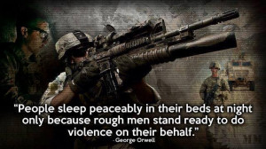 People sleep peacefully in their bed at night only because rough men ...