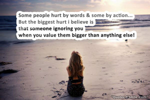 some people hurt by words some by action but the biggest hurt i ...