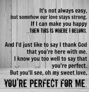 Oh My Sweet Love, You're Perfect For Me..... If I can make you happy ...