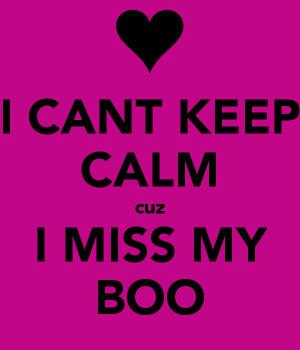 cant-keep-calm-cuz-i-miss-my-boo.png