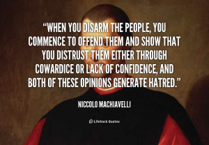 quote-Niccolo-Machiavelli-when-you-disarm-the-people-you-commence ...