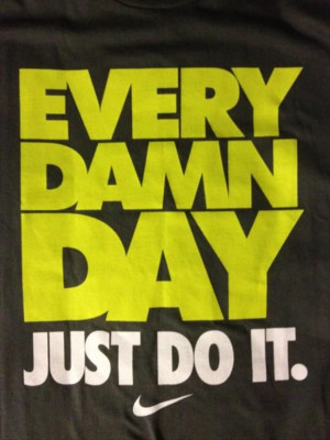 every day, just do it, nike, motivational quotes Motivation Fitness ...