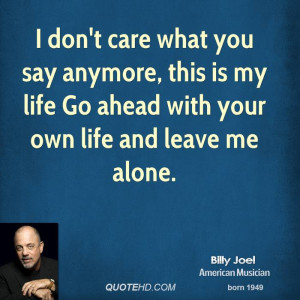 don't care what you say anymore, this is my life Go ahead with your ...