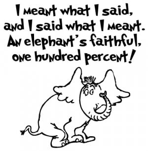 Most people think this quote is from Horton Hears A Who…. But it's ...