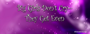 quotes-girly-big-girls-dont-cry-they-get-even-facebook-timeline-cover ...