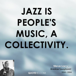 steve-lacy-musician-quote-jazz-is-peoples-music-a.jpg