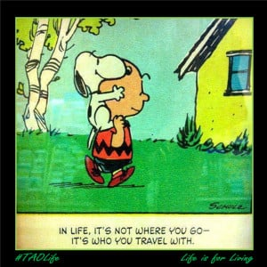 ... - it's who you travel with. Snoopy and Charlie Brown #quote #taolife