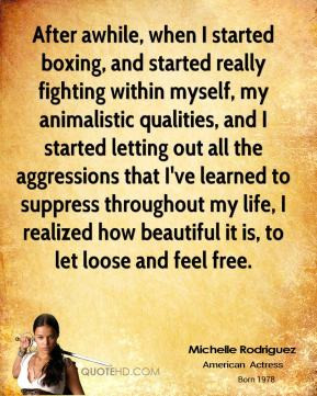 Michelle Rodriguez - After awhile, when I started boxing, and started ...