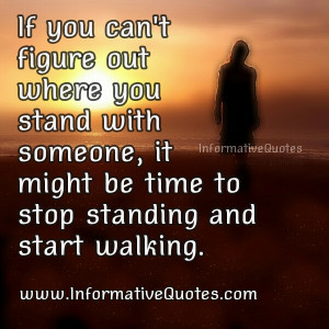 ... out where you stand, maybe they are letting you know where you stand