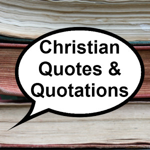 Christian Quotes & Quotations