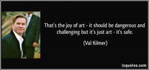 More Val Kilmer Quotes