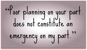 """... poor planning – what many consider a """"fault"""" – by another"""