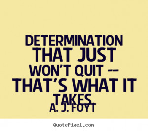 Quotes About Success Determination That Just Wont Quit Thats picture
