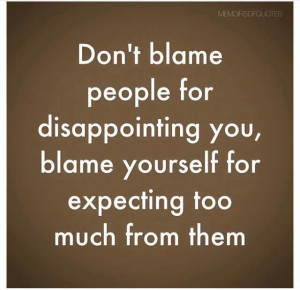 ... Wallpaper Be yourself: Don't blame people for disappointing