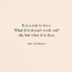 Either way, love involves risk. Source: Instagram user quote_that_ish ...