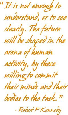 quotes+about+volunteerism | Famous Robert F Kennedy quote: t is not ...