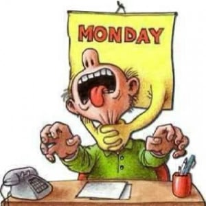 Monday - Back to work
