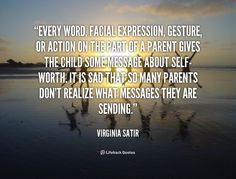 Virginia Satir at Lifehack QuotesMore great quotes at quotes