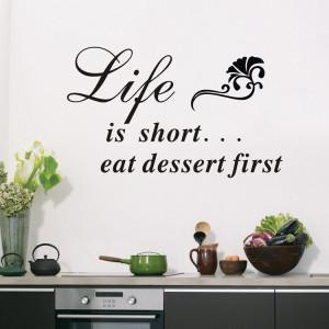 Het levenis kort.. Dessert eet eerste afneembaar waterdicht grappig ...