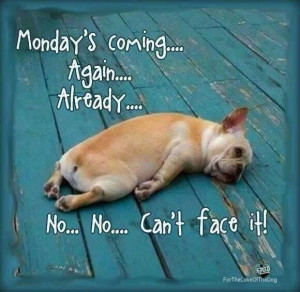 Coming quotes quote monday days of the week sunday monday quotes ...