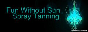 Tanning Quotes Spray tanning .