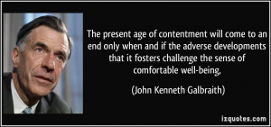 age of contentment will come to an end only when and if the adverse ...