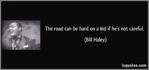 Be Careful On The Road Quotes