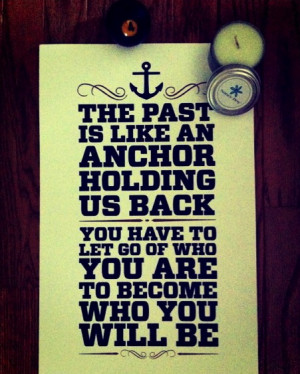 Like An Anchor Holding Us Back: Quote About The Past Is Like An Anchor ...