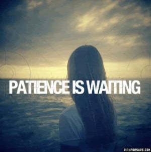 ... www.pics22.com/patience-is-waiting-action-quote/][img] [/img][/url
