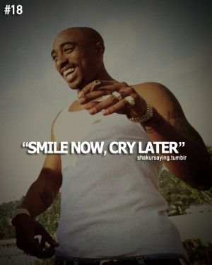 ... 2pac tupac amaru shakur tupac shakur smile now cry later tattoo quote