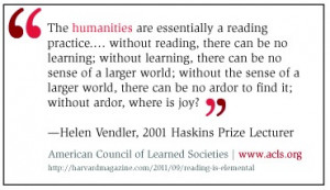 ... Helen Vendler, 2001 Haskins Prize Lecturer. www.acls.org. Quote from